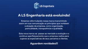 A LS Engenharia está evoluindo!